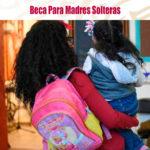 becamadresoslterasj 150x150 - Becas Para Madres Solteras.