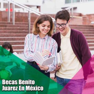 Becas Benito Juárez en México