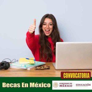 Becas en México Convocatoria